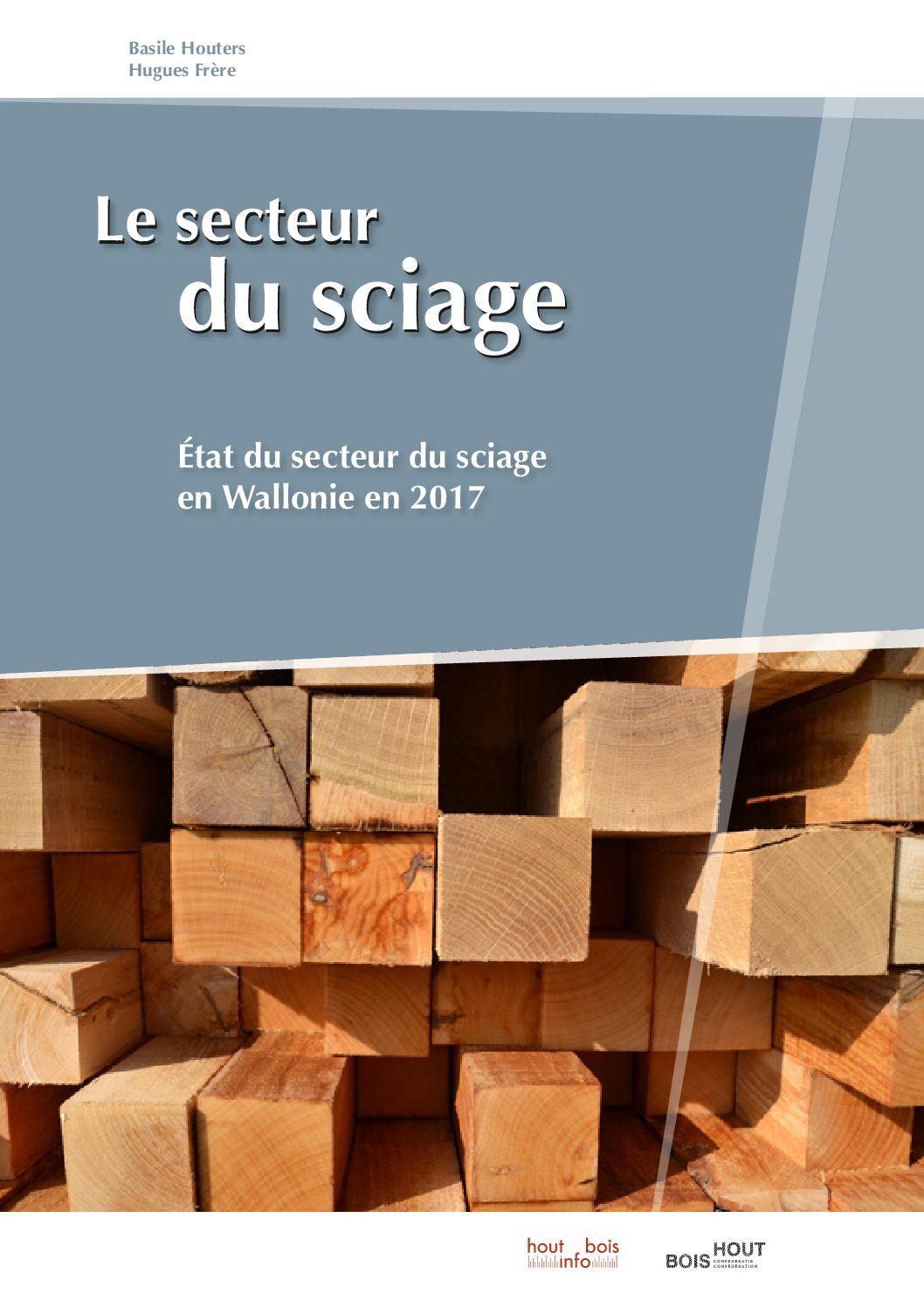 Le secteur du sciage : État du secteur du sciage en Wallonie en 2017